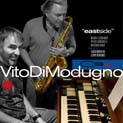 VITO DI MODUGNO Organ Combo feat. Jerry Bergonzi e Fabio Morgera East Side Red Records (2011)